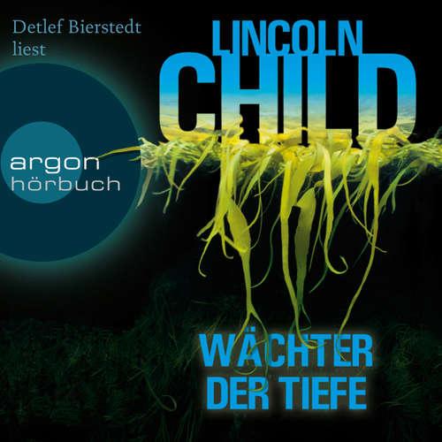 Hoerbuch Wächter der Tiefe - Lincoln Child - Detlef Bierstedt