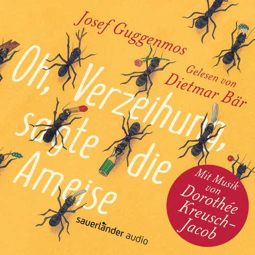 Hoerbuch Oh, Verzeihung, sagte die Ameise - Josef Guggenmos - Dietmar Bär