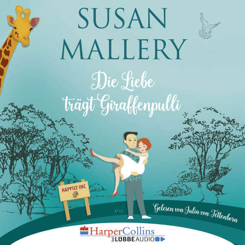 Hoerbuch Die Liebe trägt Giraffenpulli - Happily Inc, Teil 2 - Susan Mallery - Julia von Tettenborn