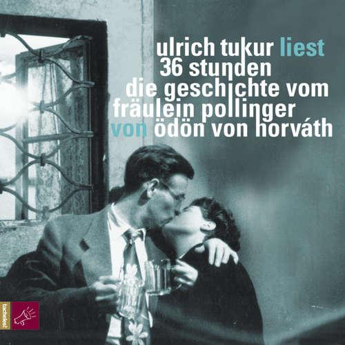 Hoerbuch 36 Stunden. Die Geschichte vom Fräulein Pollinger - Ödön von Horvath - Ulrich Tukur
