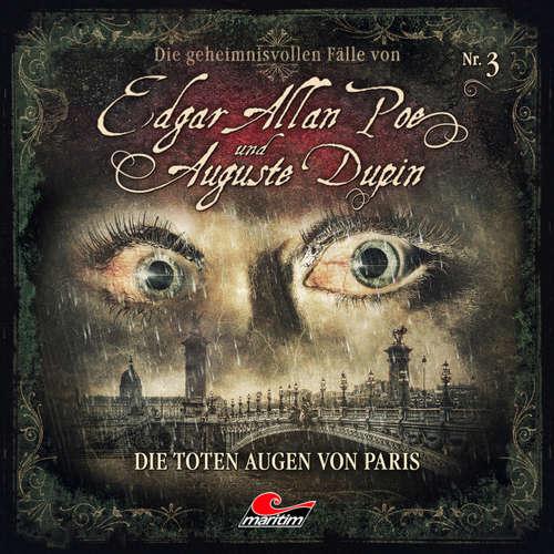 Hoerbuch Edgar Allan Poe & Auguste Dupin, Folge 3: Die toten Augen von Paris - Markus Duschek - Douglas Welbat