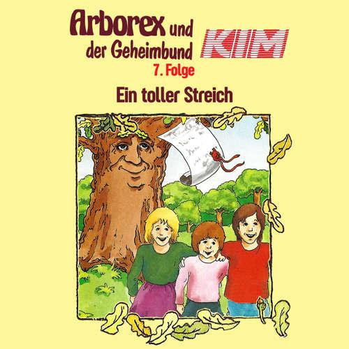 Arborex und der Geheimbund KIM, Folge 7: Ein toller Streich