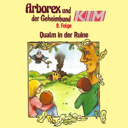 Arborex und der Geheimbund KIM, Folge 9: Qualm in der Ruine