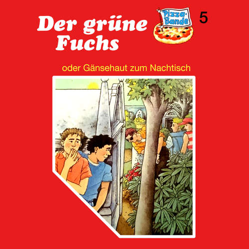 Hoerbuch Pizzabande, Folge 5: Der grüne Fuchs (oder Gänsehaut zum Nachtisch) - Tina Caspari - Ricci Hohlt