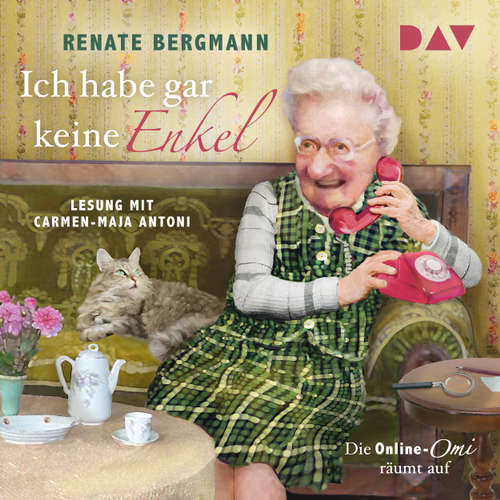Hoerbuch Ich habe gar keine Enkel. Die Online-Omi räumt auf - Renate Bergmann - Carmen-Maja Antoni