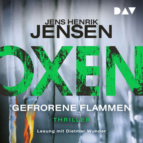 Hoerbuch Gefrorene Flammen - Oxen 3 - Jens Henrik Jensen - Dietmar Wunder