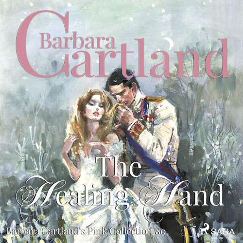 The Healing Hand - Barbara Cartland's Pink Collection 80