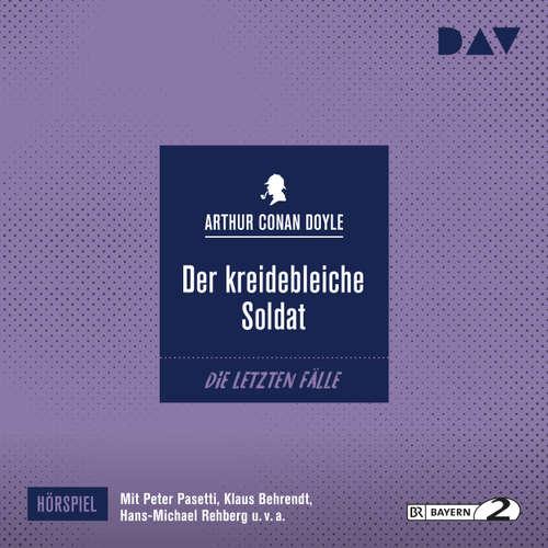 Hoerbuch Der kreidebleiche Soldat (Hörspiel) - Arthur Conan Doyle - Peter Pasetti