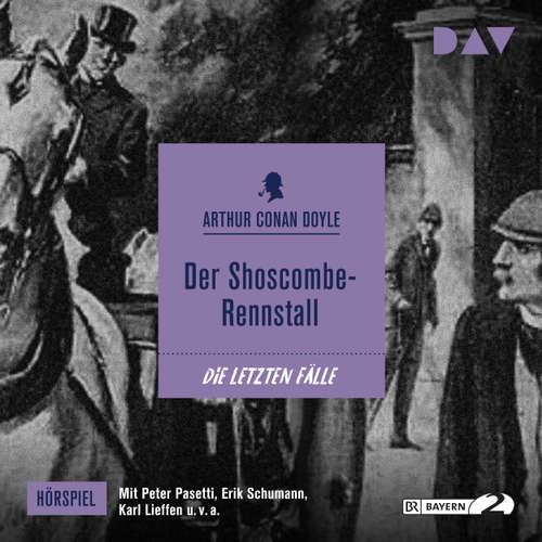 Hoerbuch Der Shoscombe-Rennstall (Hörspiel) - Arthur Conan Doyle - Peter Pasetti