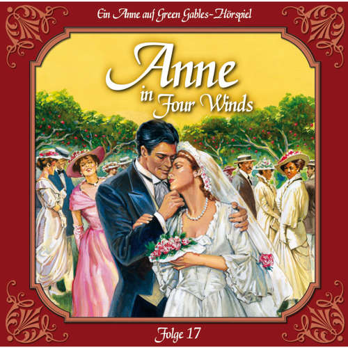 Hoerbuch Anne auf Green Gables, Folge 17: Ein neues Zuhause - Lucy Maud Montgomery - Marie Bierstedt
