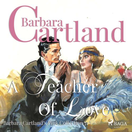 A Teacher of Love - Barbara Cartland's Pink Collection 71