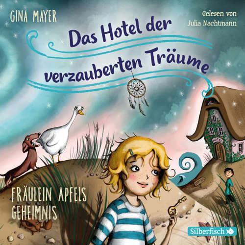 Fräulein Apfels Geheimnis - Das Hotel der verzauberten Träume 1