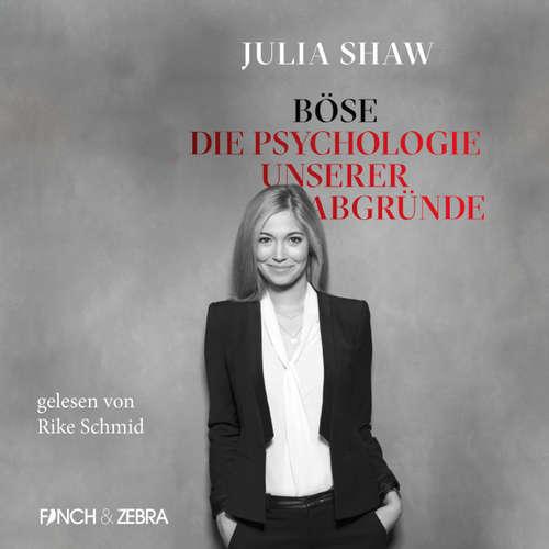 Hoerbuch Böse: Die Psychologie unserer Abgründe - Julia Shaw - Rike Schmid