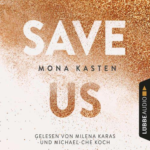 Hoerbuch Save Us - Maxton Hall Reihe 3 - Mona Kasten - Milena Karas