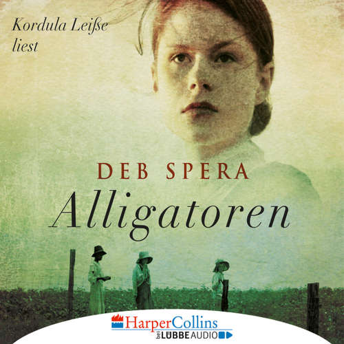 Hoerbuch Alligatoren - Deb Spera - Kordula Leisse