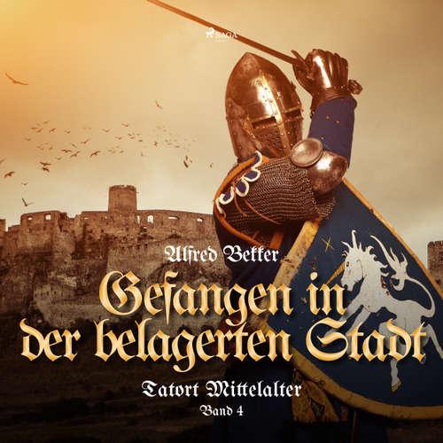 Tatort Mittelalter, Band 4: Gefangen in der belagerten Stadt