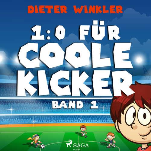 1:0 für Coole Kicker - Coole Kicker, schnelle Tore, Band 1