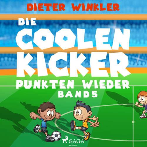 Die Coolen Kicker punkten wieder - Coole Kicker, schnelle Tore, Band 5