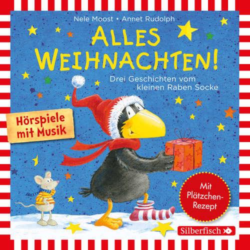 Der kleine Rabe Socke: Alles Weihnachten! - Alles verschenkt!, Alles gebacken!, Alles Advent! (Hörspiel)