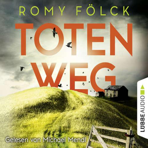 Hoerbuch Totenweg - Romy Fölck - Michael Mendl