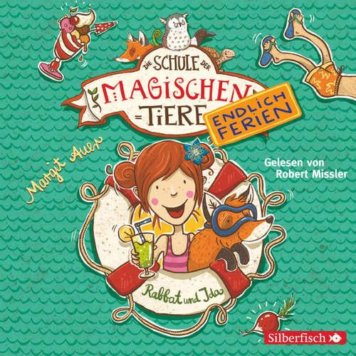 Hoerbuch Rabbat und Ida - Die Schule der Magischen Tiere. Endlich Ferien 1 - Margit Auer - Robert Missler
