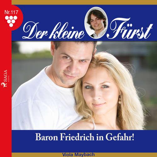 Der kleine Fürst, 117: Baron Friedrich in Gefahr!