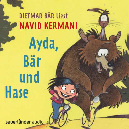 Hoerbuch Ayda, Bär und Hase - Navid Kermani - Dietmar Bär
