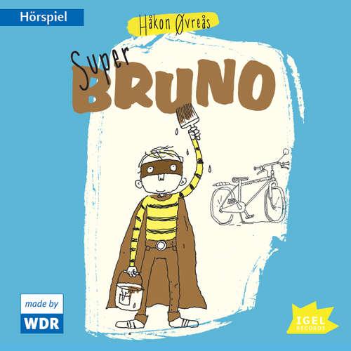 Hoerbuch Super Bruno - Håkon Øvreås - Thorben Druben
