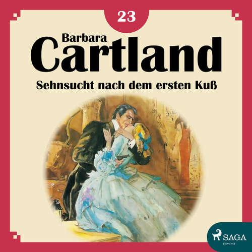 Hoerbuch Sehnsucht nach dem ersten Kuß - Die zeitlose Romansammlung von Barbara Cartland 23 - Barbara Cartland - Hannah Baus