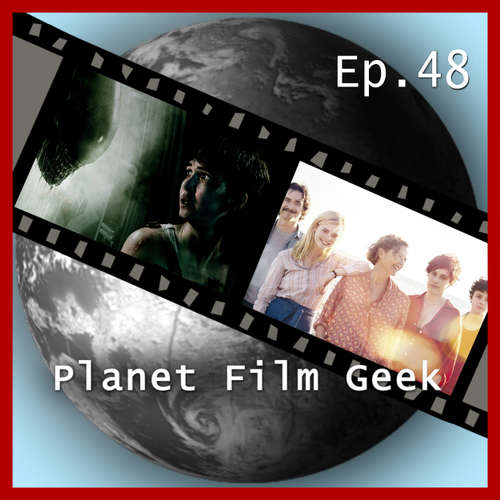 Planet Film Geek, PFG Episode 48: Alien: Covenant, Jahrhundertfrauen