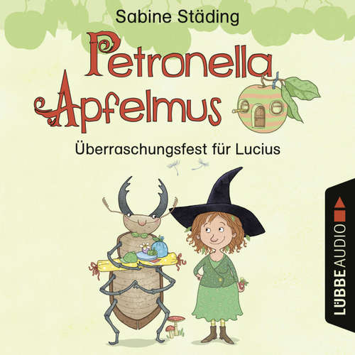 Hoerbuch Petronella Apfelmus - Überraschungsfest für Lucius (Hörspiel) - Sabine Städing - Nana Spier
