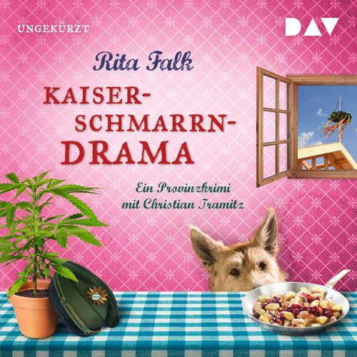 Hoerbuch Kaiserschmarrndrama. Ein Provinzkrimi - Rita Falk - Christian Tramitz