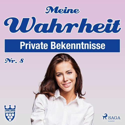 Hoerbuch Private Bekenntnisse - Meine Wahrheit 8 - Diverse Autoren - Claudia Adjei