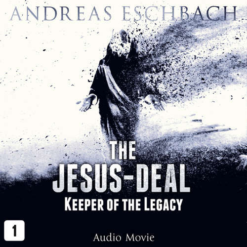 Audiobook The Jesus-Deal, Episode 1: Keeper of the Legacy (Audio Movie) - Andreas Eschbach - David Rintoul