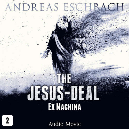Audiobook The Jesus-Deal, Episode 2: Ex Machina (Audio Movie) - Andreas Eschbach - David Rintoul