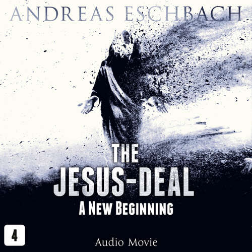 Audiobook The Jesus-Deal, Episode 4: A New Beginning (Audio Movie) - Andreas Eschbach - David Rintoul