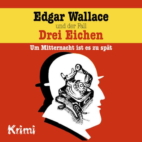 Hoerbuch Edgar Wallace, Nr. 1: Edgar Wallace und der Fall Drei Eichen - Ludger Billerbeck - Günther Dockerill
