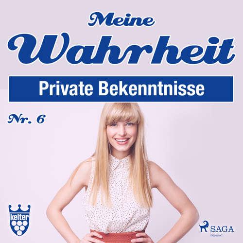 Hoerbuch Private Bekenntnisse - Meine Wahrheit 6 - Diverse Autoren - Claudia Adjei