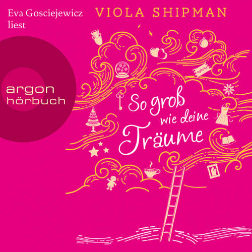 Hoerbuch So groß wie deine Träume - Viola Shipman - Eva Gosciejewicz
