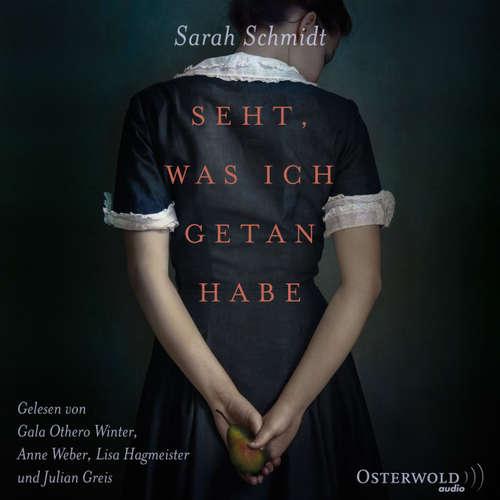 Hoerbuch Seht, was ich getan habe - Sarah Schmidt - Gala Winter