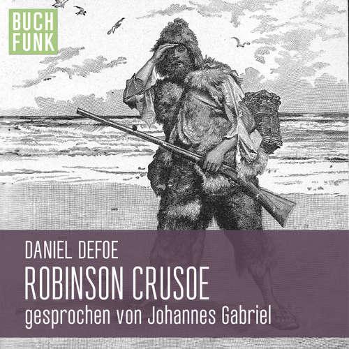 Hoerbuch Robinson Crusoe - Daniel Defoe - Johannes Gabriel