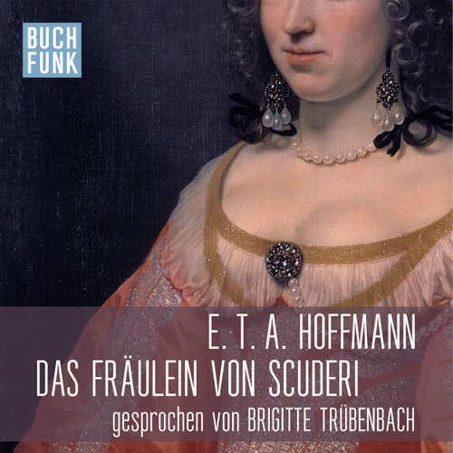 Hoerbuch Das Fräulein von Scuderi - E.T.A. Hoffmann - Brigitte Trübenbach
