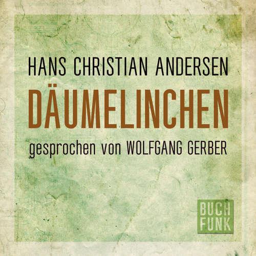 Hoerbuch Däumelinchen - Hans Christian Andersen - Wolfgang Gerber