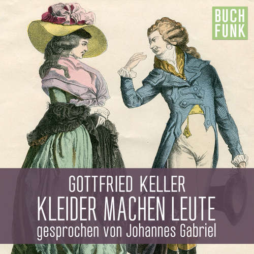 Hoerbuch Kleider machen Leute - Gottfried Keller - Johannes Gabriel