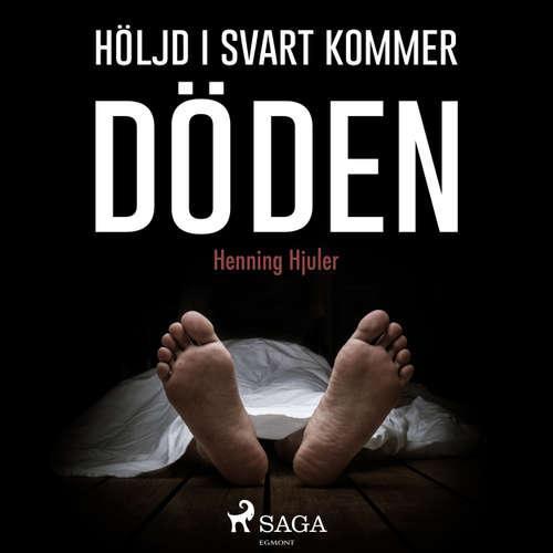 Audiokniha Höljd i svart kommer döden - Henning Hjuler - Anna Tulestedt