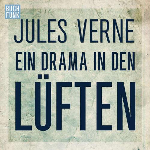 Hoerbuch Ein Drama in den Lüften - Jules Verne - Torben Kessler
