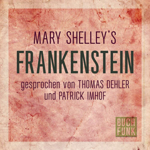 Hoerbuch Frankenstein - Mary Shelley - Thomas Dehler