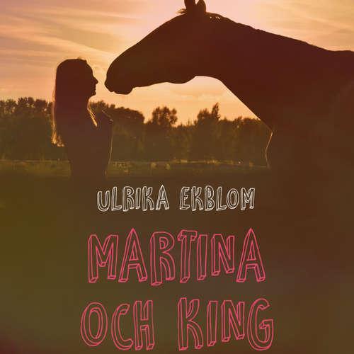 Audiokniha Martina och King - Ulrika Ekblom - Malin Rømer Brolin-Tani