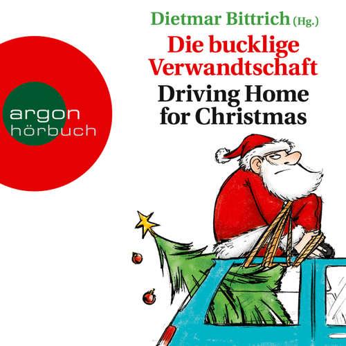 Hoerbuch Die bucklige Verwandtschaft - Driving Home for Christmas (Autorisierte Lesefassung) - Dietmar Bittrich - David Nathan