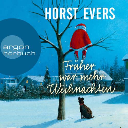 Hoerbuch Früher war mehr Weihnachten - Horst Evers - Horst Evers